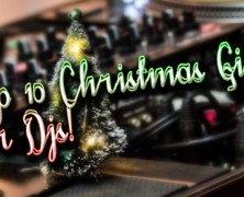 Top 10 Christmas / Hanukkah Gifts for DJs 2018