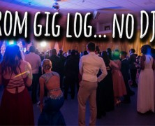 Gig Log | Prom but no DJ?!