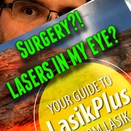 I'm getting LASIK!